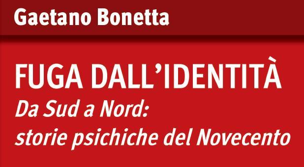Vittoria. Presentazione Libro Prof. Bonetta: Fuga dall'identità. Da Sud a Nord: storie psichiche del Novecento