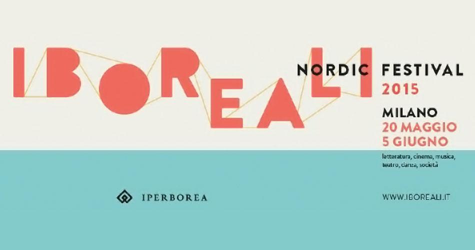 """Milano, cultura. Al via """"I BOREALI – Nordic Festival"""" 15 giorni dedicati alla cultura dei paesi nordici"""