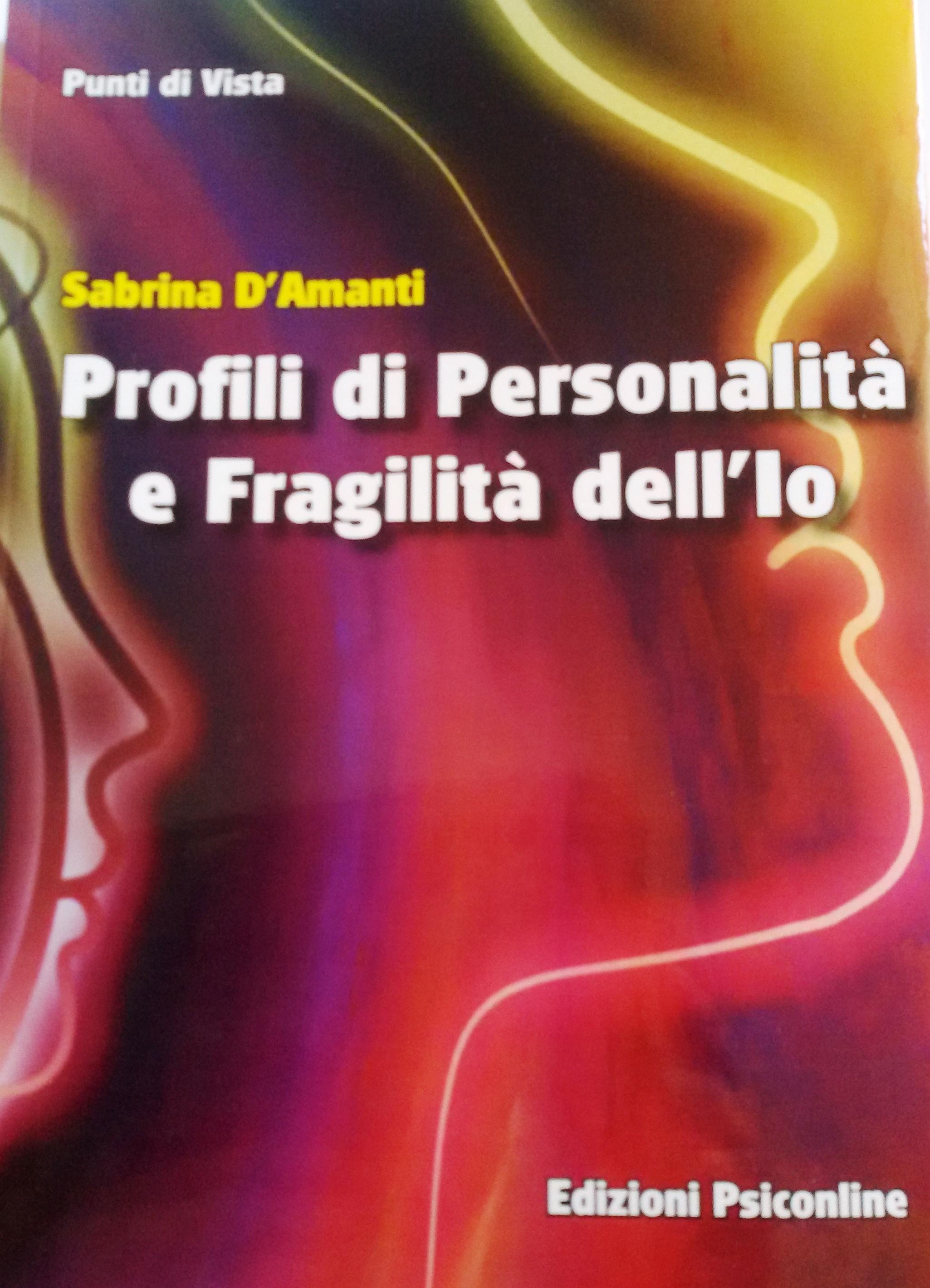 """Acate. Il mio nuovo libro: """"Profili di personalità e fragilità dell'Io"""". A cura della psicologa Sabrina D'Amanti."""
