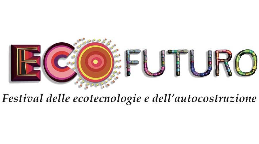 Torna Ecofuturo il festival delle ecotecnologie e dell'autocostruzione dal 26 al 31 luglio