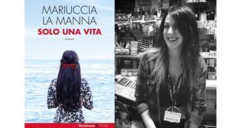 """Il romanzo """"Solo una vita"""" di Mariuccia La Manna approda a Catania"""