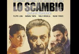 """il film """"Lo scambio"""" di Salvo Cuccia visto e criticato dallo scrittore Aldo Penna"""
