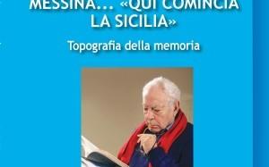 """Oggi pomeriggio la presentazione del libro del Prof. Giuseppe Campione """"Messina… qui comincia la Sicilia"""" Topografia della memoria"""