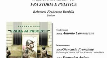 """Vittoria. """"Spara ai fascisti"""" di Stefano Pepi, sabato al Chiostro delle Grazie."""