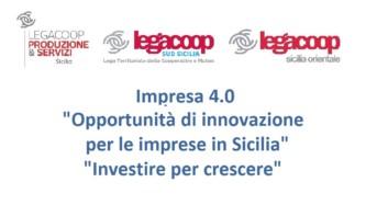 Impresa 4.0. Opportunità di innovazione per le imprese in Sicilia. Legacoop promuove incontro.
