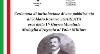 Acate. Intitolazione di una strada a Rosario Sgarlata, Medaglia d'Argento al Valor Militare.
